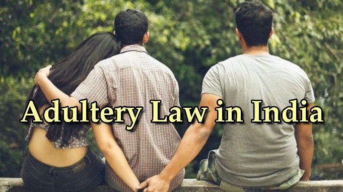 Adultery law in India (Section 497) - Morality Vs Infidelity