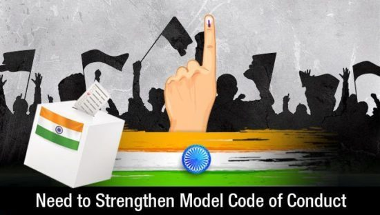 Model Code of Conduct (MCC) – Why Need to Strengthen it?