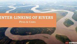 [Premium] Interlinking of Rivers - Pros & Cons