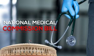 National Medical Commission Bill 2019: Why doctors are opposing it?