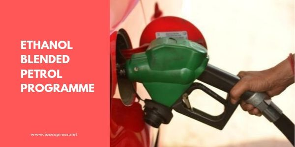 Ethanol Blended Petrol (EBP) Programme – ExplainedPREMIUM