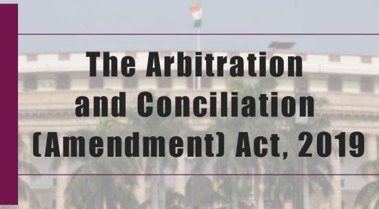 Arbitration & Conciliation (Amendment) Act 2019 – AnalysisPREMIUM