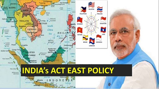 India's Act East Policy - Meaning, Objectives, Challenges & Opportunities