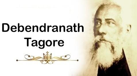 Debendranath Tagore – Important Personalities of Modern IndiaPREMIUM
