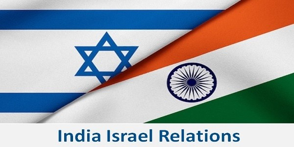 India-Israel Relations: Evolution, Challenges & Recent Developments