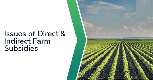 Issues related to direct and indirect farm subsidies and minimum support prices